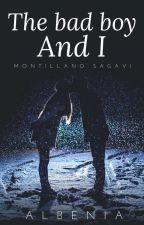 BAD BOY AND I [ MONTILLANO SAGA BOOK6] by albenia26