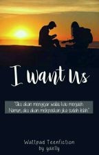 I Want Us (PENDING) by yaxlly