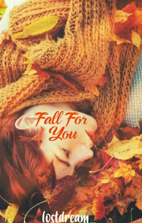Fall For You by lostdream_