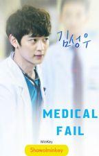Medical Fail (FINALIZADO) by ii_Kibum