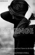 REVENGE by Mikas4