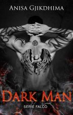 DARK MAN (Serie Falco Vol.1) by ILoveMyCrazyAngel