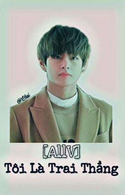 [ AllV ] Tôi là trai thẳng