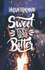 Sweet and Bitter by NurEkaFitriaRahmah04