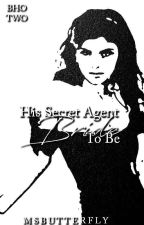 BHO: His Secret Agent Bride To Be (Book 2)  by MsButterfly