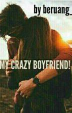 My Crazy Boyfriend by beruang_lucu