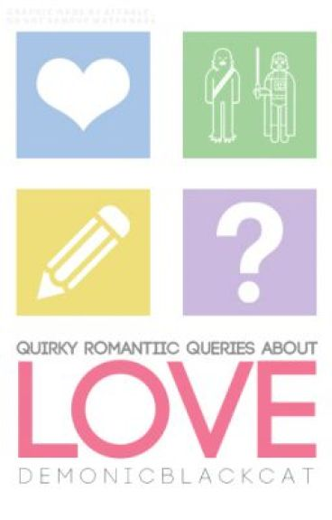 Quirky Romantic Queries About Love - Quirky Series #2