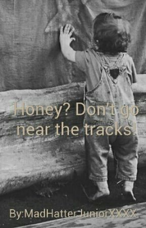 Honey? Don't go near the tracks! by MadHatterJuniorXXXX