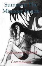 Summon the monster inside summoners school  by ThatAngryMidget