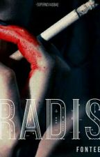 Radis | Short Story | by -supernovaisbae