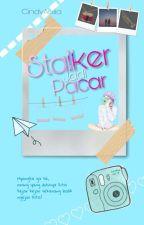 STALKER JADI PACAR by Cindyaulia_k