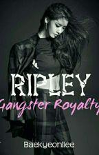 RIPLEY : Gangster Royalty by Kaaaaayyyyyeeeee