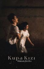KUPA KIZI (Waşta) by blumargherita