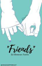 """Friends"" (Ed Sheeran) by GrahamTheCat"