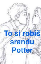 To si robíš srandu Potter by Sweetunicorn20