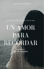 Un Amor Para Recordar  by YvonneHdz
