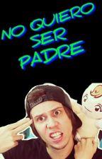 No Quiero Ser Padre by wigetta-youtube