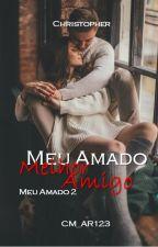Meu Amado Melhor Amigo- Meu Amado livro 2 by CM_AR123
