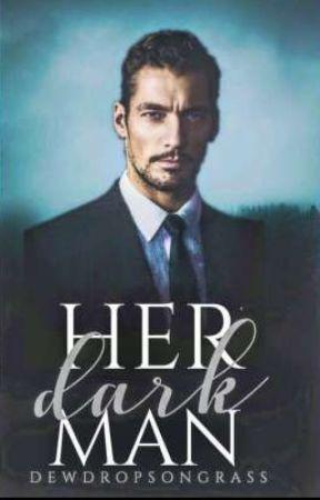 Her Dark Man by DewDropsOnGrass