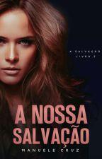 """(EM BREVE) A nossa salvação - Spin-off da série """"Os mafiosos"""" (Livro 1.5) by ManueleCruz"""
