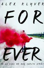 Forever  MUY PRONTO  by alexklyver