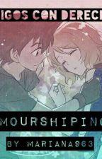 """""""AMIGOS CON DERECHO""""~Amourshiping~ by ShiperCrazy281"""
