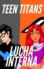 Teen Titans: Lucha interna by Regina37