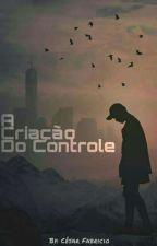 A Criação do Controle by CesarFabricio8
