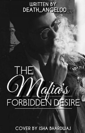 The Mafia's Forbidden Desire by death_angel00