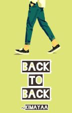BACK TO BACK by Kimayaa