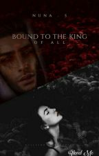 Bound To The King by DaisyDuckAnnaStuck