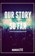 Our Story So Far by margee212