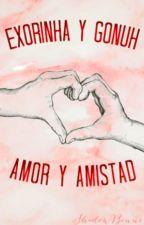 Amor y Amistad - Exorinha y Gonuh - by ShadowBonne123666
