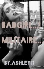 Badgirl...! Militaire...? by camille110105
