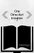 One Direction Imagines by nikkitayx