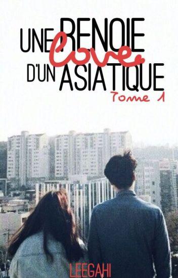Une Renoie Love d'un Asiatique || TOME 1 [VF]