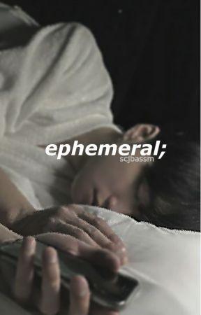ephemeral; jjk by scjbassm