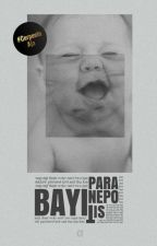 Bayi Para Nepotis by havelunch