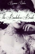 The Bachelor's Bride by gingerbread250