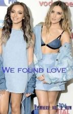 We Found Love |Jerrie|  by where_are_u_now