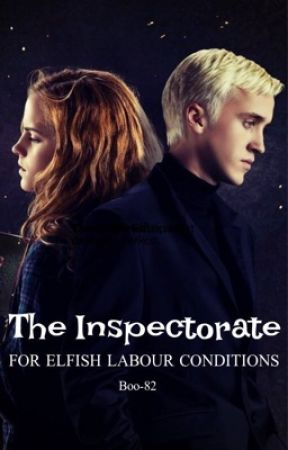 The Inspection On Elfish Labour Conditions [Dramione] by Boo-82