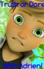 Truth or Dare with Adrien by Xx-Shizuo-xX