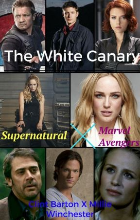 The White Canary (Supernatural x Marvel (Clint Pairing) by insaneredhead