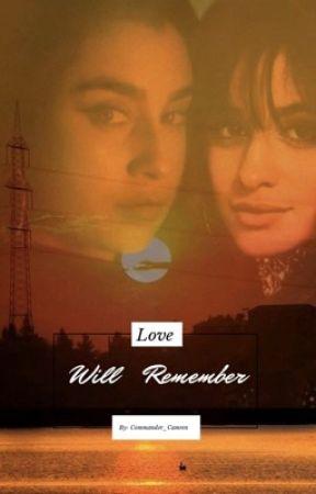 Love Will Remember (Camren) by Commander_Camren