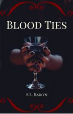 Blood Ties (working title) by SueBaron