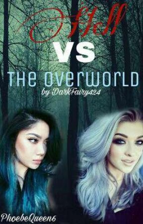 Hell VS The Overworld... (Youtube Series by DarkFairy424) by PhoebeQueen6