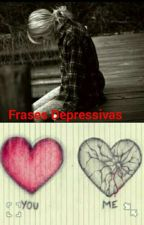 Frases Depressivas  by ArlequinaHarley15