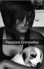 Passions criminelles by MajestueuzM