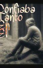 Confiaba Tanto En El-Wigetta-Fargetta by xx_Fargetta_xx