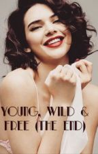 Young, Wild & Free (Tome 5) : une dernière chance. by Melalioune